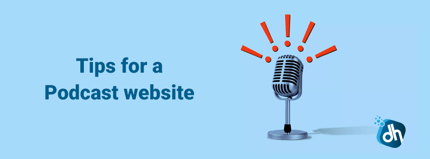 Tips for a Podcast website