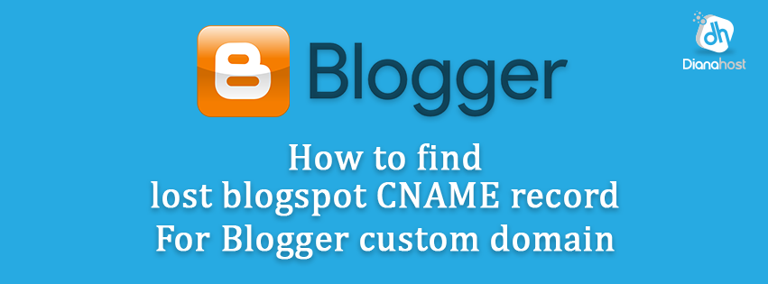 How To Find Lost CNAME Record Of Blogger Blog Second Time For Custom Domain