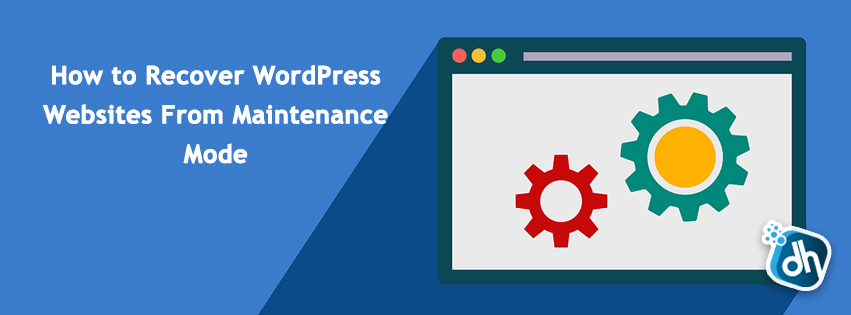 How to Recover WordPress Websites From Maintenance Mode